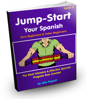 JumpStart Your Spanish ~ The Most Intensive & Effective Starter Spanish Program Ever Created!